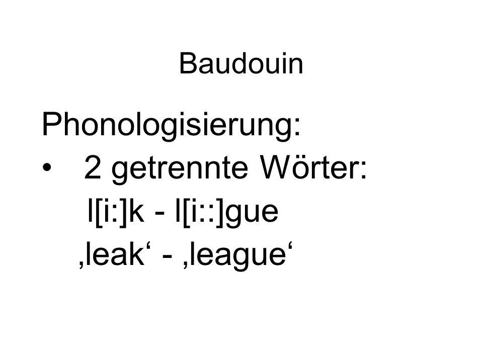 Phonologisierung: 2 getrennte Wörter: l[i:]k - l[i::]gue